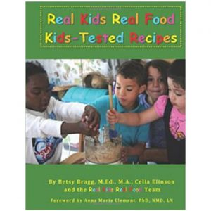 Real Kids Real Food Kids-Tested Recipes